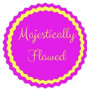 Majestically Flawed